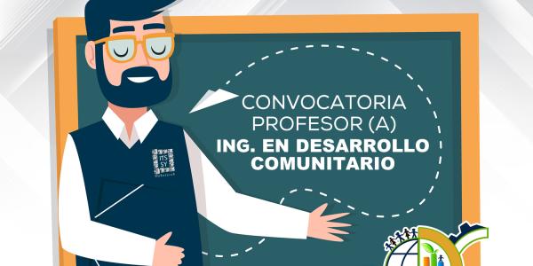 Convocatoria Profesor (A) Ing. en Desarrollo Comunitario